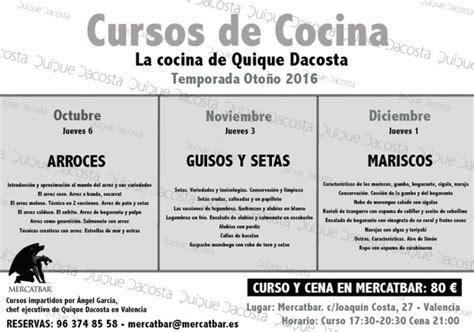 cursos cocina en valencia cursos de cocina de quique dacosta en valencia