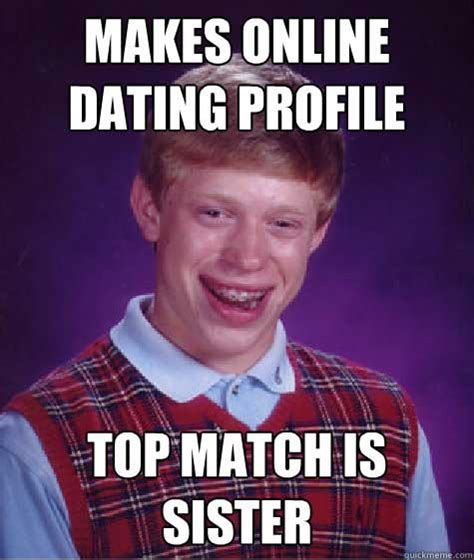 Online Dating Meme - 22 funny online dating memes that might make you cry if