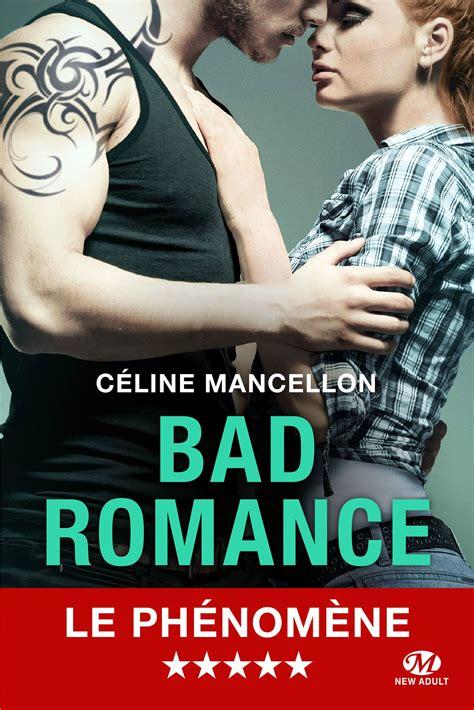film romance jeunesse bad romance de c 233 line mancellon les chroniques d evenusia