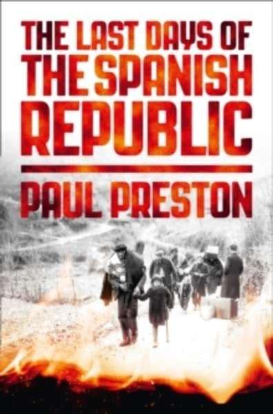 libro unlocking spanish with paul pasajes librer 237 a internacional the last days of the spanish republic preston paul 978 0 00