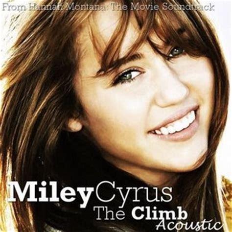 the climb mp miley cyrus world hannah montana the movie the climb