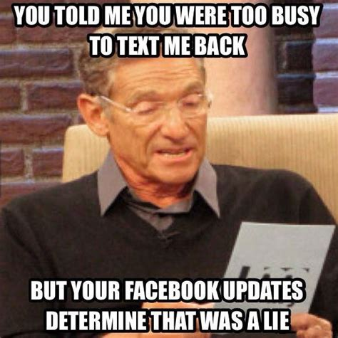 Text Back Meme - you told me you were too busy to text me back weknowmemes