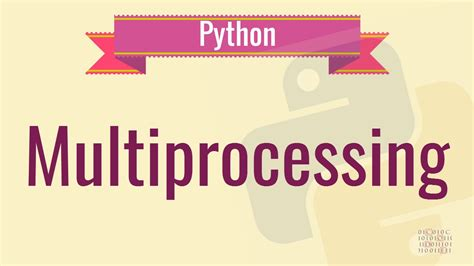 Tutorial Python Multiprocessing   python tutorial 27 multiprocessing introduction youtube