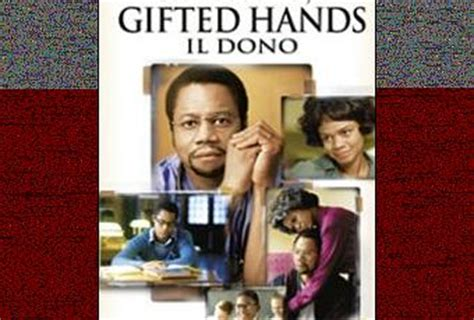 film il dono streaming gifted hands il dono film paperblog