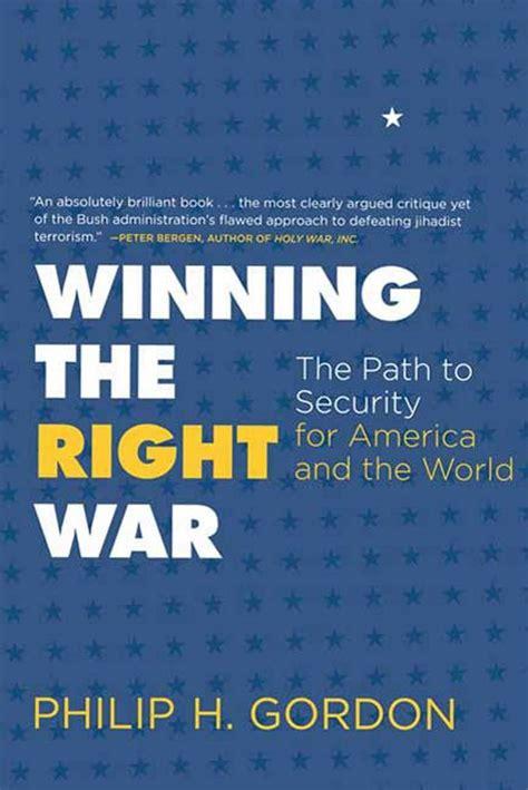 the winning of the carbon war books winning the right war philip h gordon macmillan