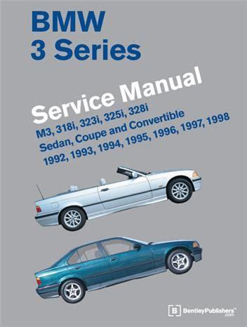 1992 1998 bmw 318i 323i 325i 328i m3 e36 service repair manual bmw 3 series e36 1992 1998 service manual m3 318i 323i 325i 328i sedan coupe and