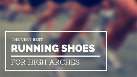 best running shoes for high arches 2018 and