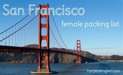 packing list brought to you by caroline see all packing list posts ultimate female packing list for san francisco her