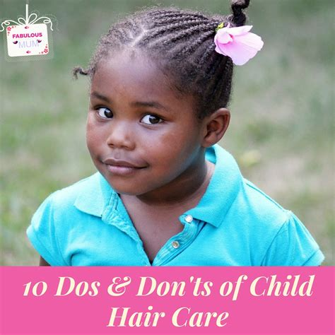 natural hair care tips the dos and donts of natural 10 dos and don ts of child hair care the fabulous mum
