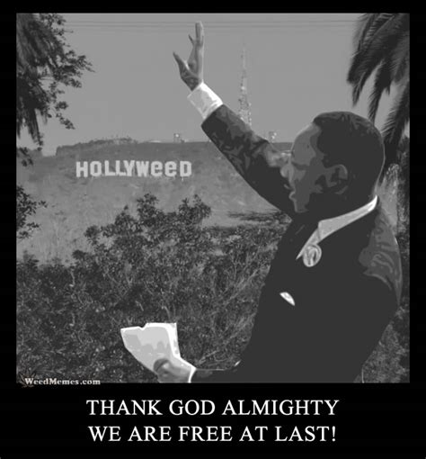 Free At Last Meme - hollyweed sign pic california weed free at last mlk quote
