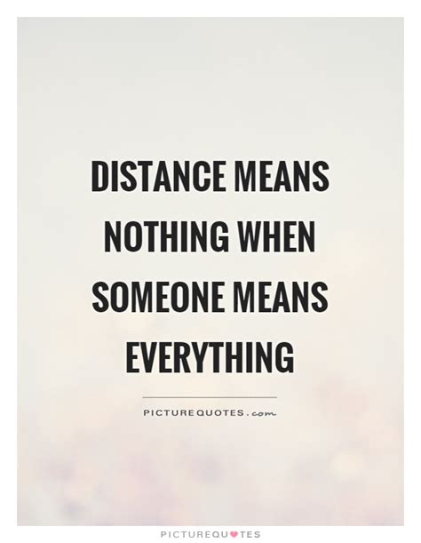 quotes for distance 65 best quotes about distance