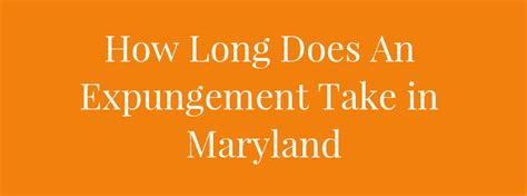 How To Expunge A Criminal Record In Maryland How Does An Expungement Take In Maryland