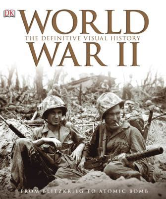 dk findout world war ii books world war ii the definitive visual history by dk