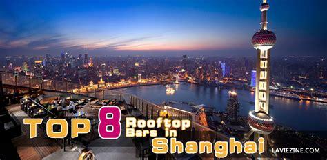 best roof top bars top 8 rooftop bars in shanghai la vie zine