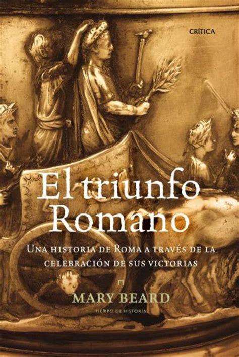 el triunfo romano editorial critica