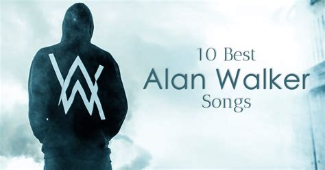 alan walker best song free download alan walker top 10 songs list