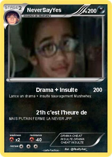 Pok 233 Mon Neversayyes Drama Insulte Ma Carte Pok 233 Mon