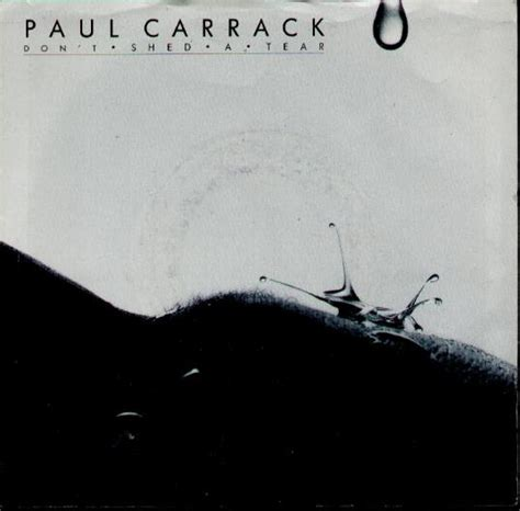 Dont Shed A Tear by Paul Carrack Don T Shed A Tear Records Lps Vinyl And Cds