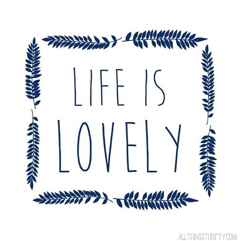 printable quotes for gallery wall free printable quot life is lovely quot sayings i like and funny