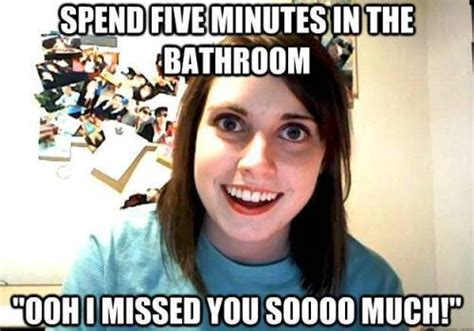 The Overly Attached Girlfriend Meme - the overly attached girlfriend meme every man s worst