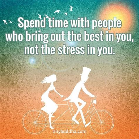 Spends Time With by Spend Time With Who Bring Out The Best In You