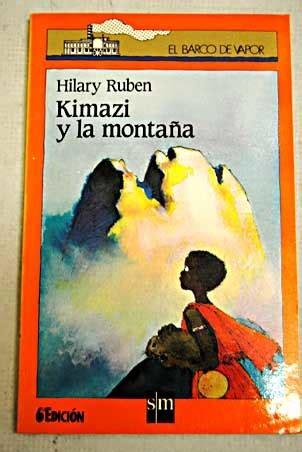 libro la montaa kimazi y la monta 209 a ruben hilary sinopsis del libro rese 241 as criticas opiniones quelibroleo