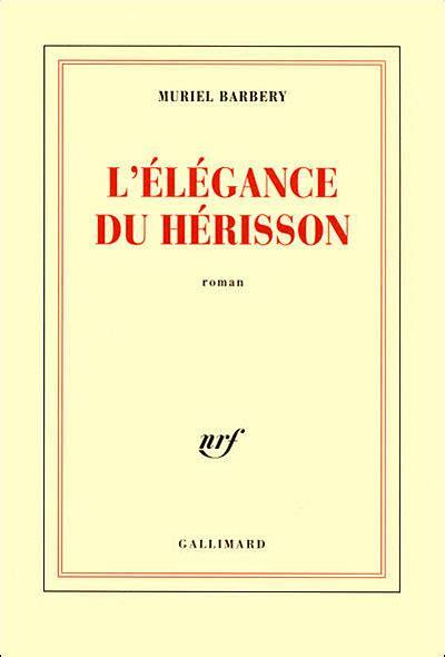 Lelegance Du Herisson by L 233 L 233 Gance Du H 233 Risson De Muriel Barbery