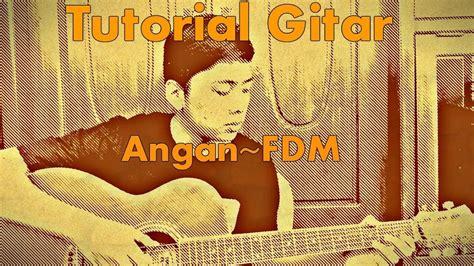 Tutorial Gitar Fdm Angan   tutorial gitar angan fdm petikan youtube