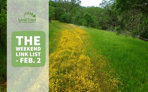 Weekend Links Egotastic 2 by The Weekend Link List Feb 2 Land Trust Of Napa County