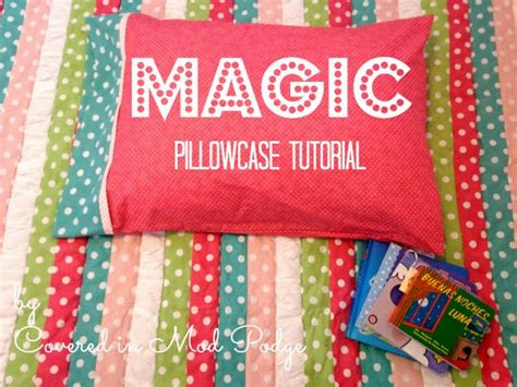 pattern for magic pillowcase covered in mod podge magic pillowcase tutorial or how