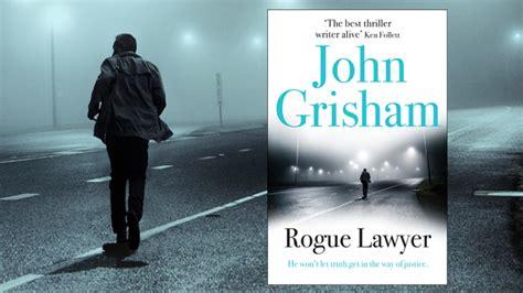 Grisham Goes Rogue In Thriller win the new grisham thriller starts at 60