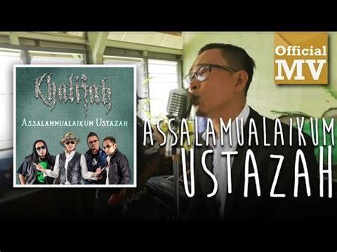 download mp3 free dia milik orang khalifah assalamualaikum ustazah official music video