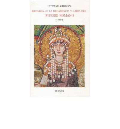 libro historia de la decadencia y cada del imperio romano iii historia de la decadencia y caida del imperio romano i e