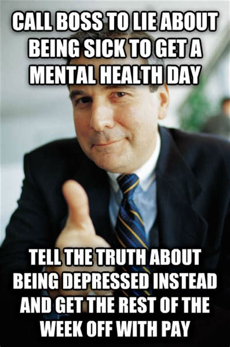 Mental Health Meme - livememe com good guy boss