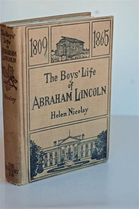 life of abraham lincoln holland first edition 1809 1865 the boy s life of abraham lincoln by helen