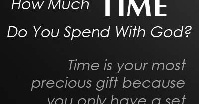 How Much Time Do You by How Much Time Do You Spend With God Cambraza