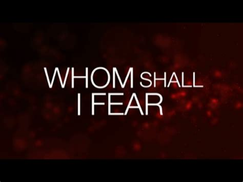 whom shall i fear video worship song track with lyrics
