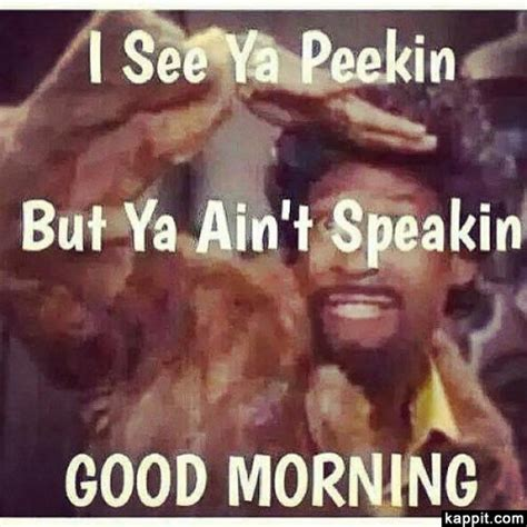 Martin Lawrence Show Memes - i see ya peekin but ya ain t speakin good morning