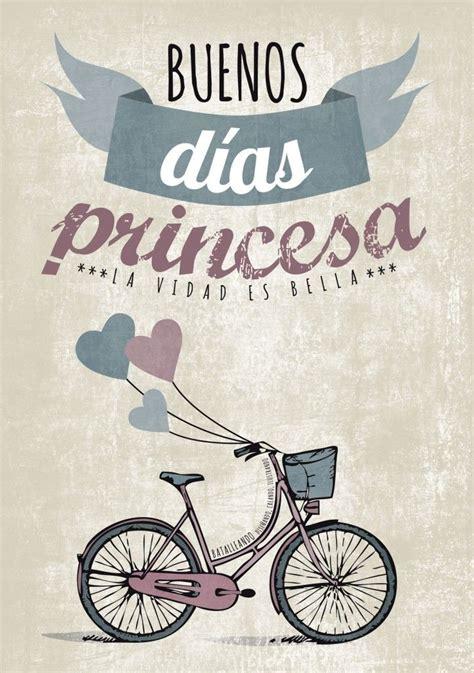 imagenes y frases de buenos dias mi princesa principes el carpe diem en su mejor verso