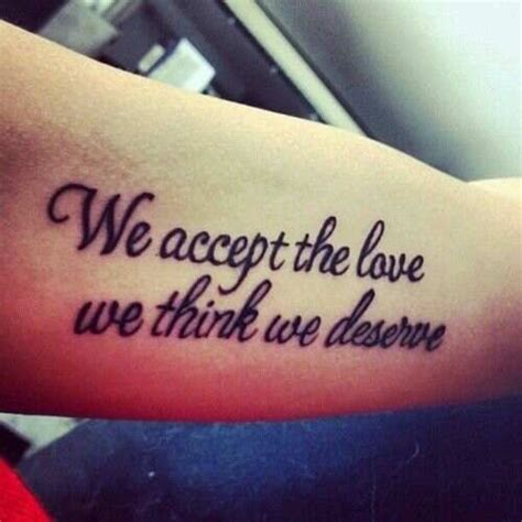 tattoo love movie chiquis we accept the love we think we deserve tattoo quote