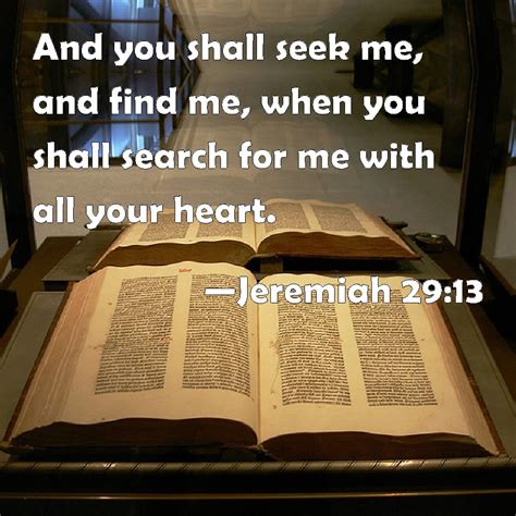 Find Me Search Jeremiah 29 13 And You Shall Seek Me And Find Me When You Shall Search For Me With