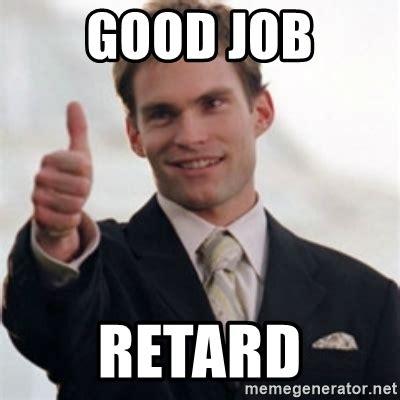 Meme Retard - first thing jjones did to make you dislike him tmmac the mma community forum