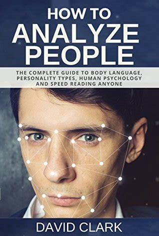 How To Analyze People The Complete Guide To Body Language