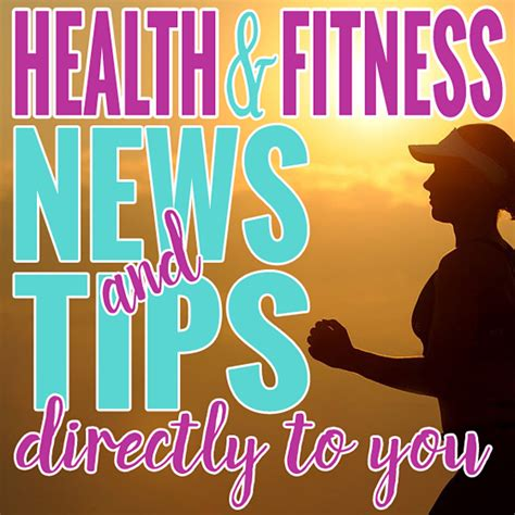 Buzzworthy Fitness And Health News by Health And Fitness News Tips Directly To You Daily