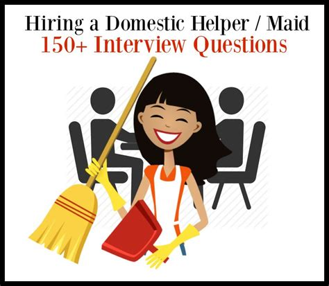 hiring a housekeeper 150 interview questions for hiring a domestic helper maid