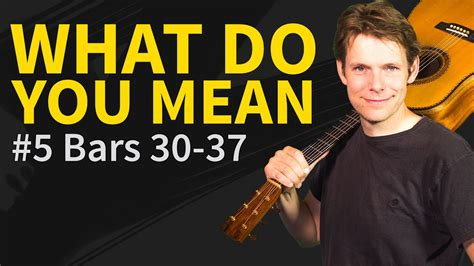 tutorial guitar what do you mean how to play what do you mean on guitar 5 bars 30 37 youtube