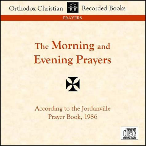 morning and evening books morning and evening prayers orthodox christian recorded