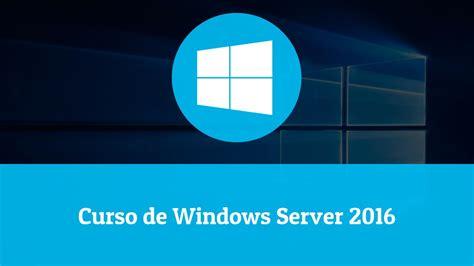 cursos en esquel 2016 curso de windows server 2016 windows jornada do dev