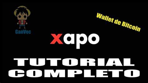 tutorial completo bitcoin xapo wallet monedero de bitcoin tutorial completo