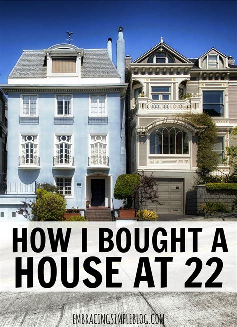how to buy a house as a first time buyer how i bought a house at 22 embracing simple